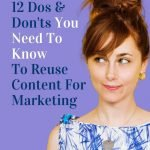 banner image for blog post titled 12 Dos & Don'ts You Need To Know To Reuse Content For Marketing